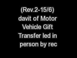 (Rev.2-15/6) davit of Motor Vehicle Gift Transfer led in person by rec