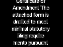 Form   Form General Information Certificate of Amendment The attached form is drafted to meet minimal statutory filing require ments pursuant to the relevant code provisions