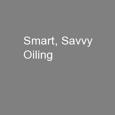 Smart, Savvy Oiling PowerPoint PPT Presentation