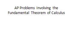 AP Problems Involving the Fundamental Theorem of Calculus