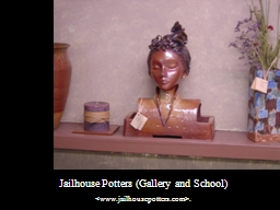 Jailhouse Potters (Gallery and School) PowerPoint PPT Presentation