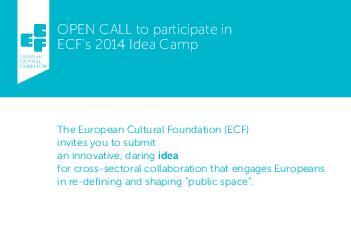OPEN CALL to participate in ECFs  Idea Camp The European Cultural Foundation ECF PowerPoint PPT Presentation