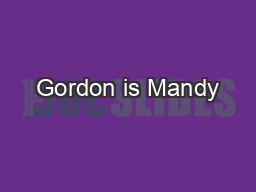 Gordon is Mandy