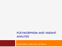 POLYMORPHISM AND VARIANT ANALYSIS