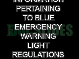 INFORMATION PERTAINING TO BLUE EMERGENCY WARNING LIGHT REGULATIONS ELIGIBILITY A