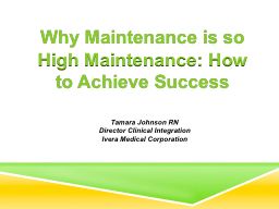 Why Maintenance is so High Maintenance: How to Achieve Succ
