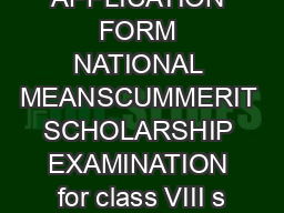 APPLICATION FORM NATIONAL MEANSCUMMERIT SCHOLARSHIP EXAMINATION for class VIII s PDF document - DocSlides