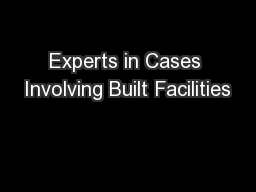 Experts in Cases Involving Built Facilities