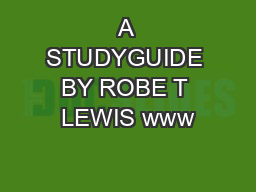 A STUDYGUIDE BY ROBE T LEWIS www