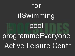 Feel better for itSwimming pool programmeEveryone Active Leisure Centr