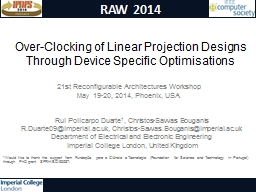Over-Clocking of Linear Projection Designs Through Device S