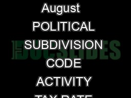 ADMISSIONS AND AMUSEMENT TAX RATE SCHEDULE EFFECTIVE August   POLITICAL SUBDIVISION CODE ACTIVITY TAX RATE ALLEGANY COUNTY COUNTY AREA K  ALL ACTIVITIES