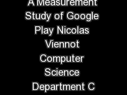 A Measurement Study of Google Play Nicolas Viennot Computer Science Department C PowerPoint PPT Presentation