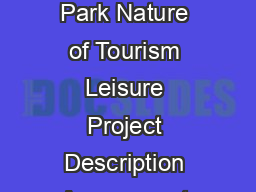 Project Report  Am use ent Park Sector Tourism Project Title Amusement Park Nature of Tourism Leisure Project Description Amusement Parks are recreati onal facili ties that offer a varied range of en PowerPoint PPT Presentation