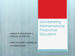 Orchestrating Mathematically Productive Discussions