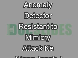 Anagram A Content Anomaly Detector Resistant to Mimicry Attack Ke Wang Janak J