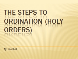 The Steps to ordination (Holy Orders)