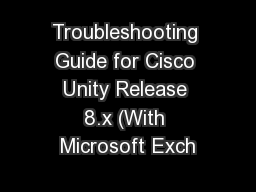Troubleshooting Guide for Cisco Unity Release 8.x (With Microsoft Exch