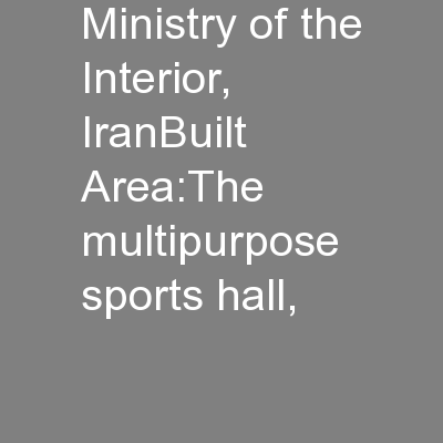 Ministry of the Interior, IranBuilt Area:The multipurpose sports hall,