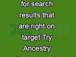 ANCESTRY ANNES TOP  SEARCH TIPS Looking for search results that are right on target Try Ancestry Annes search tips from basic to advanced