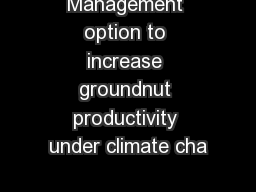 Management option to increase groundnut productivity under climate cha