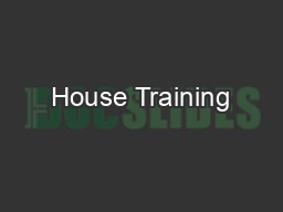 House Training