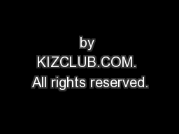 by KIZCLUB.COM. All rights reserved.