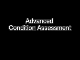 Advanced Condition Assessment PowerPoint PPT Presentation