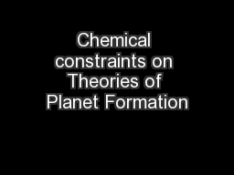 Chemical constraints on Theories of Planet Formation