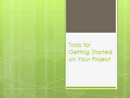 Tools for Getting Started on Your Project