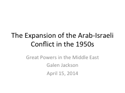 The Expansion of the Arab-Israeli Conflict in the 1950s