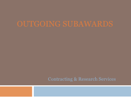 Outgoing subawards PowerPoint PPT Presentation