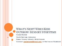 What's Next? When Kids Outgrow Sensory PowerPoint PPT Presentation
