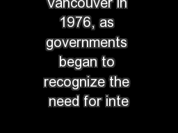 Vancouver in 1976, as governments began to recognize the need for inte