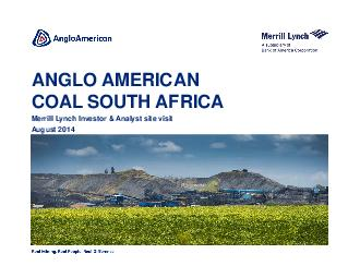 ANGLO AMERICAN COAL SOUTH AFRICA Merrill Lynch Investor  Analyst site visit August   Disclaimer This presentation has been prepared by Angl o American plc Anglo American and comprise s the written ma