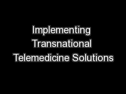 Implementing Transnational Telemedicine Solutions