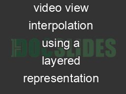 Highquality video view interpolation using a layered representation              PowerPoint PPT Presentation
