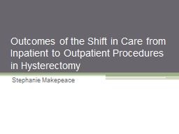 Outcomes of the Shift in Care from Inpatient to Outpatient