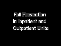 Fall Prevention in Inpatient and Outpatient Units