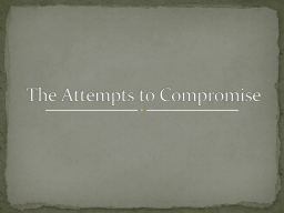 The Attempts to Compromise
