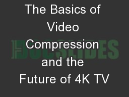 The Basics of Video Compression and the Future of 4K TV