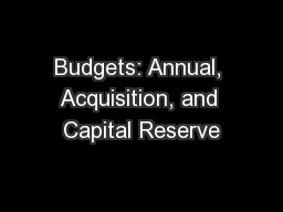 Budgets: Annual, Acquisition, and Capital Reserve