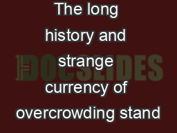 The long history and strange currency of overcrowding stand