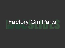 Factory Gm Parts PowerPoint PPT Presentation