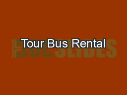 Tour Bus Rental PowerPoint PPT Presentation