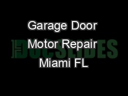 Garage Door Motor Repair Miami FL
