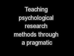 Teaching psychological research methods through a pragmatic