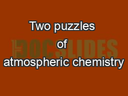Two puzzles of atmospheric chemistry