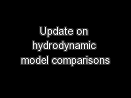 Update on hydrodynamic model comparisons PowerPoint PPT Presentation