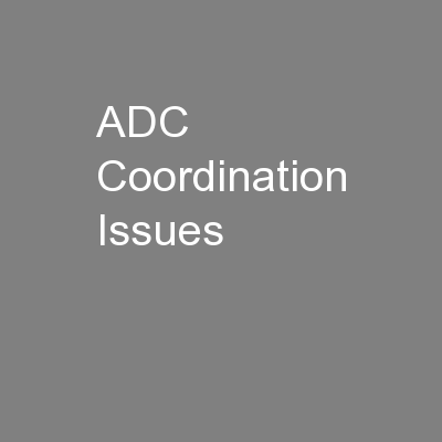ADC Coordination Issues PowerPoint PPT Presentation